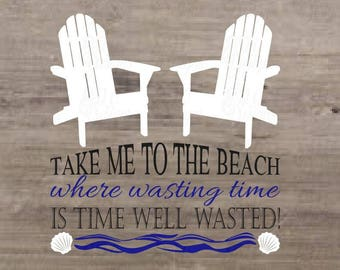 Take Me To The Beach Sign Wasted Time SVG DXF File