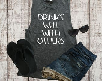 Drinks Well With Others Muscle Tank, Muscle Shirt, Beach Shirt, Brunch Shirt, Workout Tank Top, Funny Workout Shirt, Girls Night Out