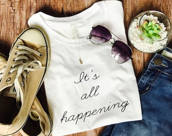 Famous Movie Quotes • It's All Happening • Graphic Tee Shirt• Movie Shirt • It's All Happening Shirt