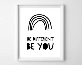 Inspirational Print, Be Different Be You, Rainbow Poster, Dare To Be Different, Black and White Nursery, Motivational Print, Printable Art