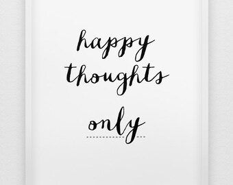 motivational wall decor // happy thoughts only print // black and white wall decor print // inspirational print // minimalistic poster