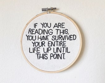 "If You Are Reading This, You Have Survived... — 5"" Hand-Stitched Embroidery Hoop"