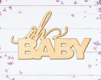 oh Baby Wood Sign - Wood Sign Art, Wooden Sign, Laser Cut Wood, Wood Decor, Nursery Decor, Baby Shower Wood Sign, Baby Shower Decor