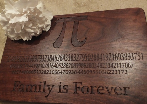 Pi Day Family is Forever engraved cutting serving board. Great math themed cutting board, great geek gift, graduation gift or teachers gift!