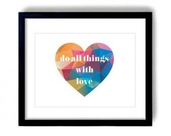 Do All Things With Love Print, Geometric Print, Multicoloured Print, Love Heart Print, Do What you Love Print