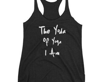 The Yoda of Yoga I Am Ladies Yoga Tank Top - Yoga Top - Yoga Shirt - Yoga - Yoga Clothing - Yoga Apparel - Things Yoga - Gifts for her