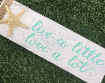 Live a little love a lot wood sign