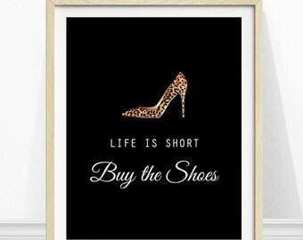 Life is Short Buy the Shoes, Fashion Print, Shoe Print, Leopard Print Shoe, Wall Art, Fashion Quote