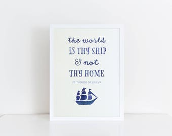 PRINTABLE, The World is Thy Ship, digital print, St. Therese of Lisieux, quote print, saint quote, wall art, Catholic print