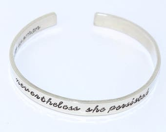 Nevertheless She Persisted Bracelet - Nasty Woman Cuff Bracelet - Resistance Jewelry - Political Bracelet - Feminist Bracelet - Feminism