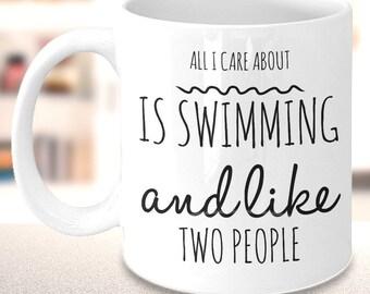 Swimming Mug - All I Care About Is Swimming And Like Two People - Fun Swim Coach Gift, Swim Team Gifts, Swim Teacher Gift