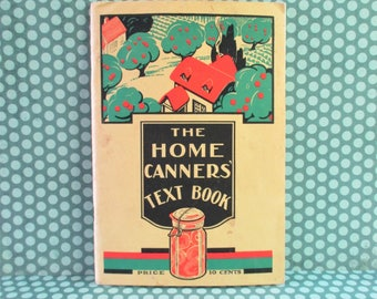 Vintage Booklet - The Home Canners' Text Book