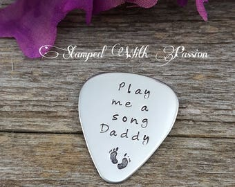 New Dad Guitar Pick - Hand stamped - Stainless Steel guitar pick - Play me a song Daddy - New baby gift