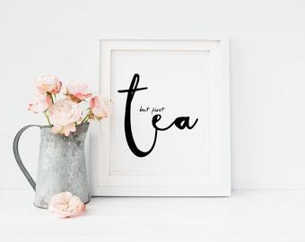 But First Tea // Printable Art // Kitchen Art // Kitchen Wall Decor // Funny Kitchen Art // Printable Wall Art // Kitchen Wall Art
