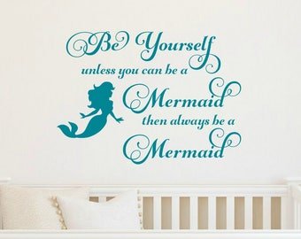 Be Yourself Decal Unless You Can Be A Mermaid Wall Decal Mermaid Vinyl Decal Beach Wall Decal Mermaid Decal Girl Bedroom Decal Girl Decal