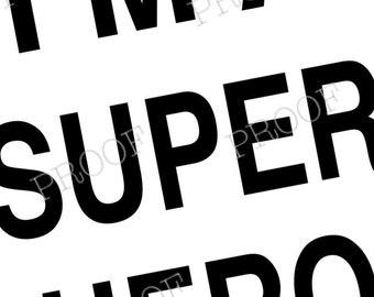 I'm a superhero print