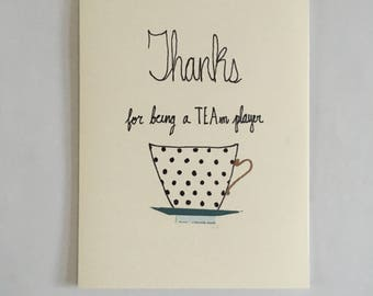 Thanks for being a TEAm Player - Pun Card - Tea Card - Thank You Card