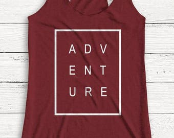 ADVENTURE - Nature - Outdoor - Women's Tank - Beach - Summer - Explore - Hiking - Camping Shirt - Hipster Tee - Shirt