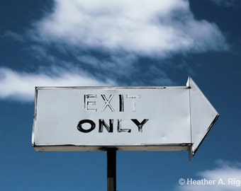 Exit Only, Sign, Clouds, Sky, Blue, White, Arrow, Leaving, photograph