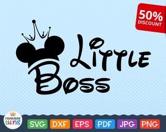 Little Boss SVG DXF Boy Boss Small Boss Svg, Baby Boss Svg, Child Boss Svg, Mickey Little Boss svg, Cricut Svg, Cut File, Cricut, Silhouette