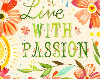 Floral Live With Passion art print | Inspirational Quote | Watercolor Lettering | Wall Art | Katie Daisy | 8x10 | 11x14
