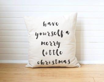 Christmas Pillow Have Yourself A Merry Little Christmas Holiday Pillow Winter Pillow Farmhouse Pillow Calligraphy Decor Cursive Pillow
