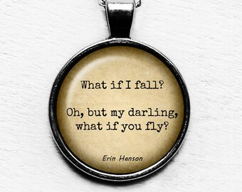 """Erin Hanson """"What if I fall? Oh, but my darling, what if I fly?"""" Pendant and Necklace"""