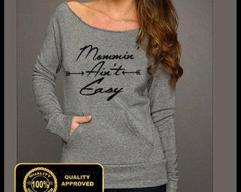 Mommin Aint Easy Off Shoulder Sweatshirt, Raw Off Shoulder Sweatshirt, Mommin' Ain't Easy