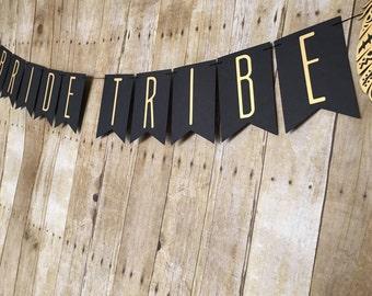 Bride Tribe Banner -- Bride Tribe- Tribal Bachelorette Party -- Tribal Party -- Bride Tribe Party -- Gold and Black Banner - Feather Banner