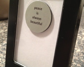 Quote   Magnet   Frame - Peace is Always Beautiful