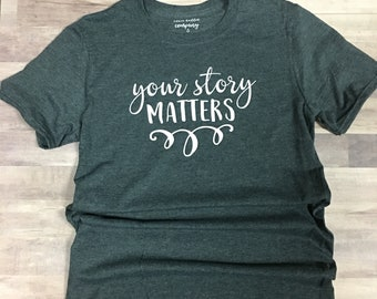Your Story Matters graphic tee
