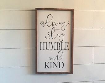 "always stay humble and kind - wood sign farmhouse decor 20"" x 12"""