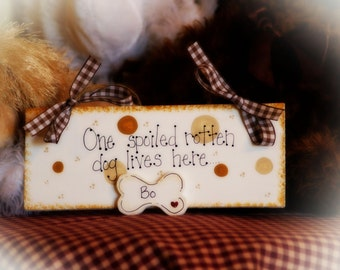 Spoiled Dog Personalized Rotten Dogs country wood whimsical sign