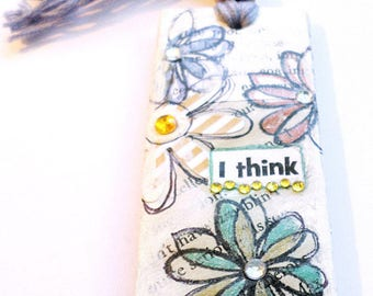 Handmade Mixed Media Bookmarker, Stamped Flower Blossoms Collage Design, Uplifting Quote, Reader's, Teacher's Or Nature Lover's Gift