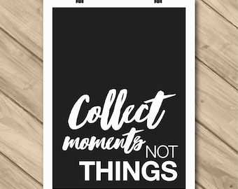 "Affiche ""Collect moments not things"""
