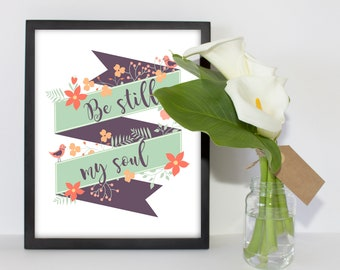 Be Still My Soul Printable Inspirational Quote, Art Prints, Wall Art Printables, Inspirational Words, Wall Art Decor, Gallery Wall Art, PDF