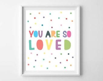 You Are So Loved Print / Colorful Nursery Printable / Baby Girls Room Loved Print / Dots Kids Prints / Children Love Digital Prints