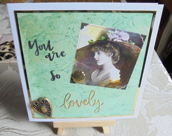 Lovely card. You are so lovely. Card for a lovely person. Any occasion card. Pale green and gold background card. Special person card.