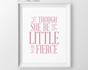 Baby Girl Gift Baby Shower Gift And Though She Be but Little She is Fierce Baby Girl Nursery Wall Art Girl Nursery Quotes Girl Art Print