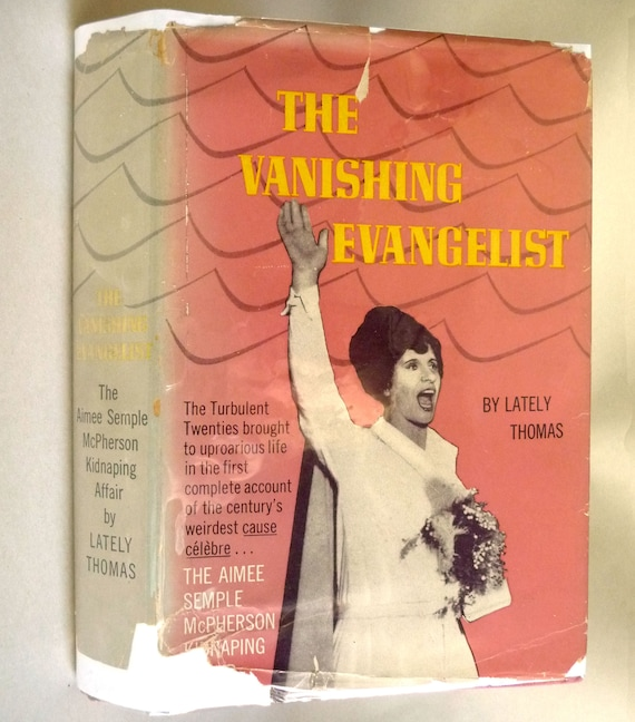 The Vanishing Evangelist (The Aimee Semple McPherson Kidnaping Affair) 1959 by Lately Thomas - 1st Edition Hardcover HC w/ Dust Jacket DJ