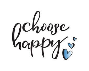 Blue Choose Happy - Digital Print