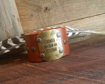 Stronger Than Yesterday Wide Leather Bracelet or Brown Leather Cuff Repurposed Recycled