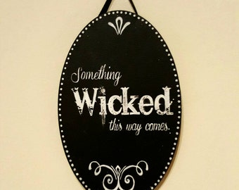 Something Wicked This Way Comes Wooden Hanging Sign Door Sign Plaque Decor Shakespeare Macbeth quote