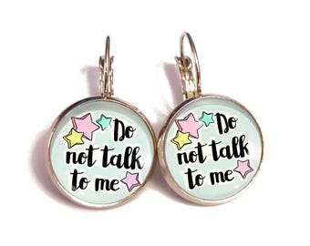 Pastel goth, kawaii rainbow, do not talk to me, pastel aesthetic, fairy kei, tumblr style, funny quote, sweet lolita, funny earrings