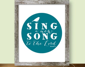 Bird Sing a New Song Christian Psalm Art Instant Printable 8x10