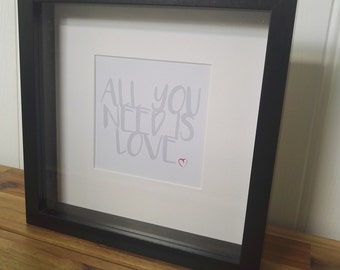 All you need is love, word art, text art, quote, framed quote, inspirational quotes, graphic art, friend gift, framed present