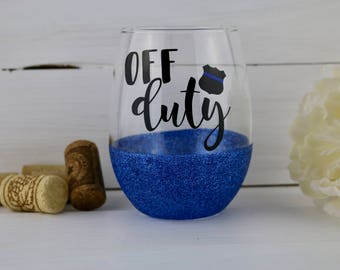 Off Duty Stemless Wine Glass, Glitter Wine Glass, Police Wine Glass