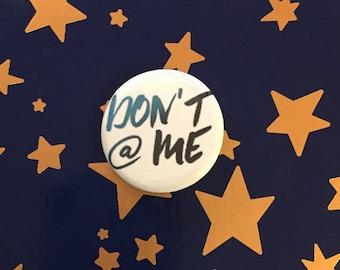 Don't @ Me Pinback Button