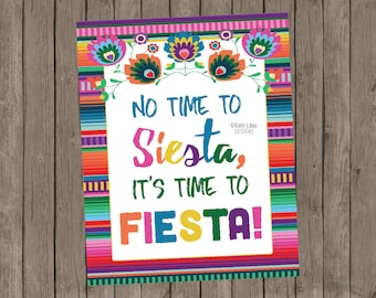 No Time to Siesta It's Time to Fiesta, Printable Fiesta Sign, Fiesta Decoration, Fiesta Sign, No Time to Siesta Sign, Mexican Fiesta, Serape