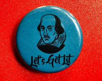 Shakespeare Let's Get Lit Pin / Button 1 & 1/4""